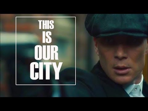 Peaky Blinders | This Is Our City