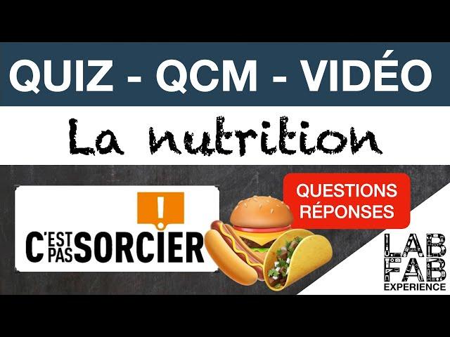 Quiz - QCM - C'est pas sorcier - La Nutrition