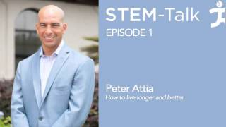 Episode 1  Peter Attia on how to live longer and better
