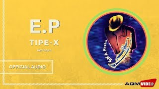 [2.41 MB] Tipe X - E.P | Official Audio