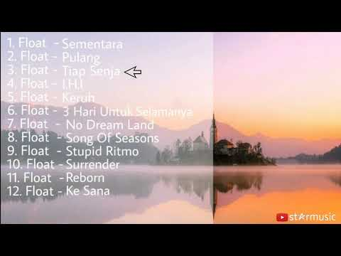 Kumpulan Lagu Float (Spesial Lagu Indie Paling Hits)