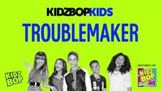 KIDZ BOP Kids - Troublemaker (KIDZ BOP 24)