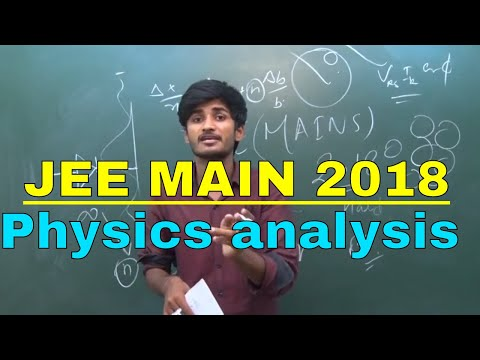 JEE(Mains) 2018 Paper was shocking || PHYSICS ANALYSIS || You must know it ! Cutoff marks......?