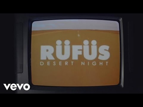RÜFÜS DU SOL - Desert Night