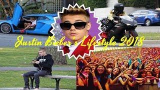 Justin Bieber New Lifestyle 2018