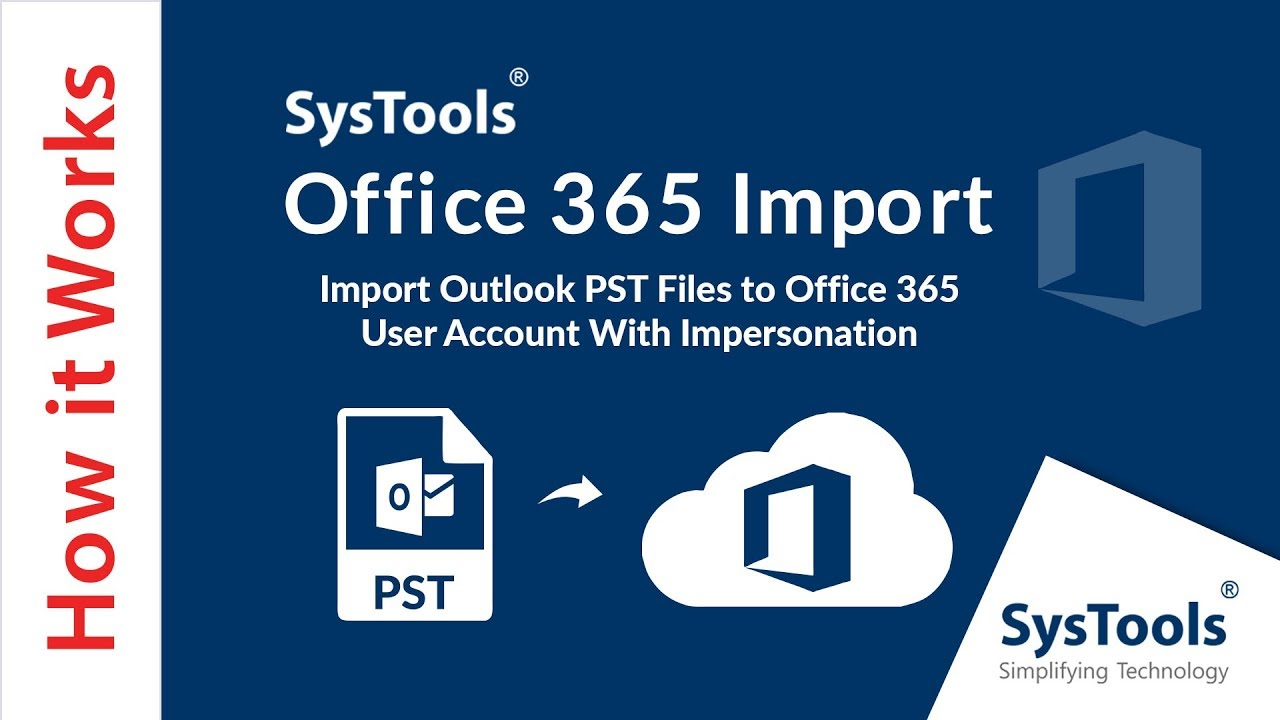 Import PST to Office 365 - Migrate Outlook PST Email Items