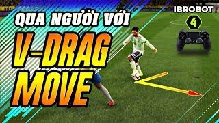 QUA NGƯỜI VỚI SKILL V-DRAG MOVE TRONG FIFA ONLINE 4