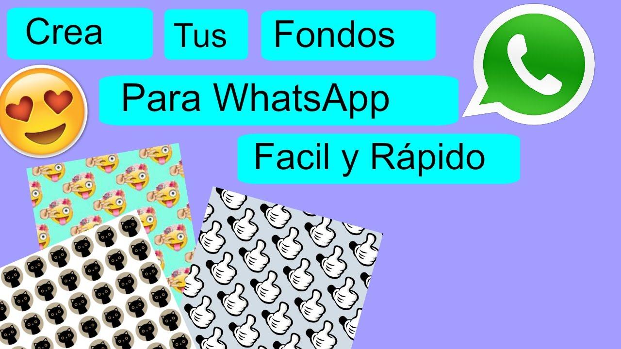 Crea Tus Fondos Para WhatsApp Facil Y Rapido