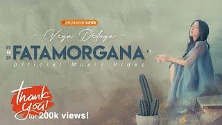 Vega Delaga - Fatamorgana #perjalanancinta Mp3