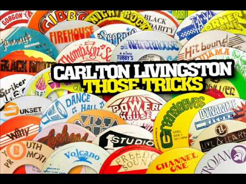 Carlton Livingston - Those Tricks (The Whip)