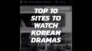 Video Top 10 Sites to Watch Korean Dramas download MP3, 3GP, MP4, WEBM, AVI, FLV September 2018
