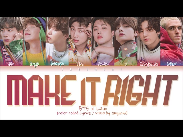 BTS & Lauv - Make It Right (Color Coded Lyrics Eng/Rom/Han/가사)