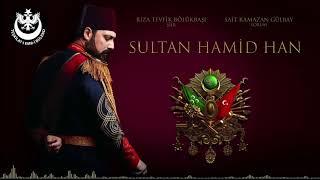 Nerdesin Şevketlim, Sultan Hamid Han?