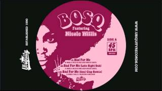 BOSQ : Bad For Me Feat. Nicole Willis