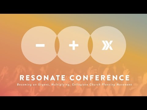 Resonate Conference // Session 1: Two realities that call us to go to the world
