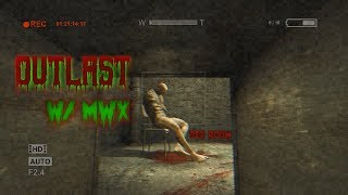 OutLast Part 6 God danm did i miss the red room! WITH MWX [no face cam sorry]