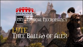 Thee Ballad of Alex GW2 Lute