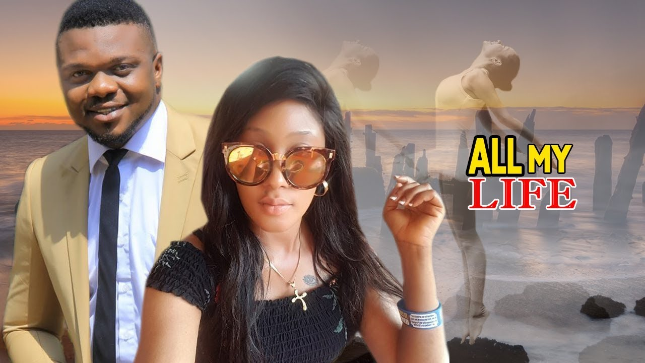 All My Life 1&2 -  Ken Eric 2018 Latest Nigerian Nollywood Movie/African Movie  Hd 1080i
