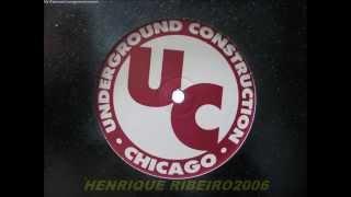 UNDERGROUND CONSTRUCTION CHICAGO BIG CLUB MIX BY DJ KEVIN HALSTEAD E ALEX PEACE MARTINEZ