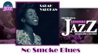 Sarah Vaughan - No Smoke Blues (HD) Officiel Seniors Jazz