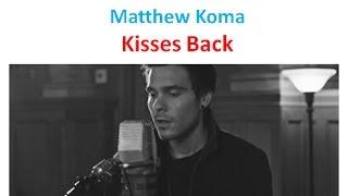 Matthew Koma - Kisses Back / Английский по песням