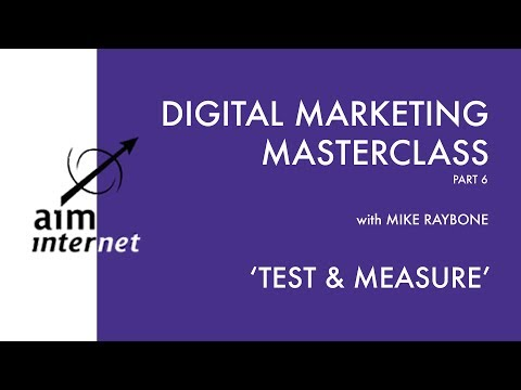 Test and Measure Video - Digital Marketing Masterclass