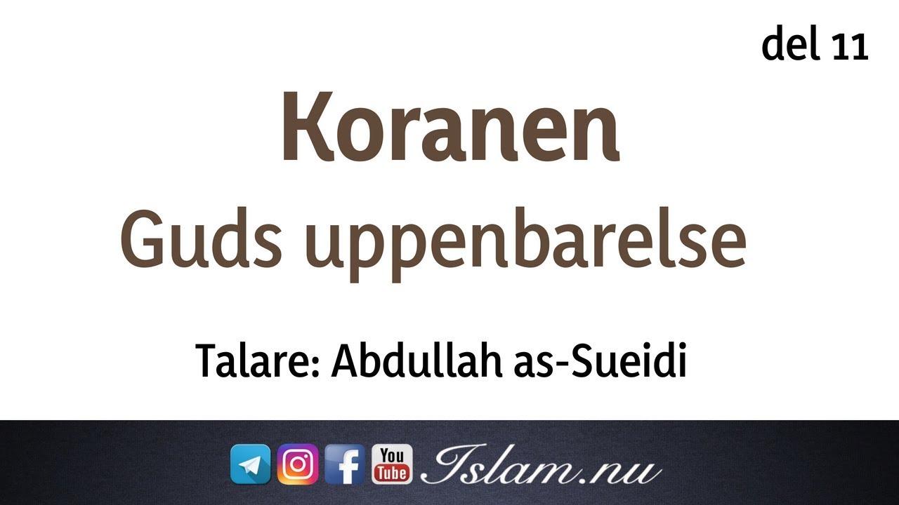 Koranen är Guds uppenbarelse | del 11 | Abdullah as-Sueidi