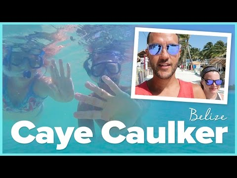 CAYE CAULKER. The Best Island in BELIZE.