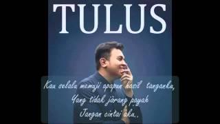 Tulus - Jangan Cintai Aku Apa Adanya (with lyrics)