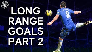 Chelsea's Most Memorable Long Range Goals Part 2 | Frank Lampard, Essien, Diego Costa & More
