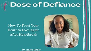 How To Trust Your Heart To Love Again After Heartbreak!