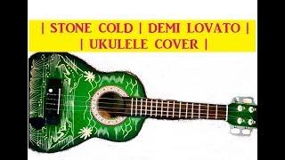 Stone Cold - Demi Lovato (Ukulele Cover)