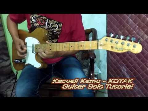 Kecuali Kamu (KOTAK) guitar solo tutorial