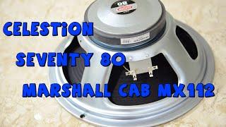 Celestion Seventy 80 on Marshall mx112 (on mic)