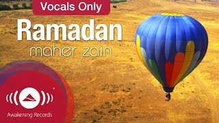 Maher Zain - Ramadan | Official Vocals Only Video