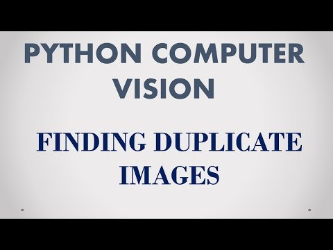 Python Computer Vision -- Finding Duplicate Images With Simple Hashing