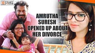 Amrutha Suresh Says My Incorrect Decisions Led Divorce