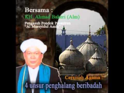 Ceramah Guru Ahmad Bakeri (Alm) - 4 Unsur Penghalang Beribadah