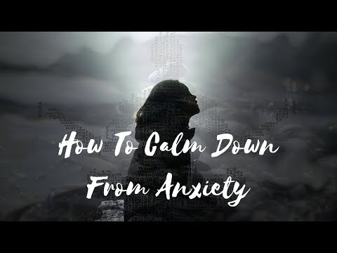 How To Calm Down From Anxiety   Relax and Calm   Instant Relief from Stress and Anxiety