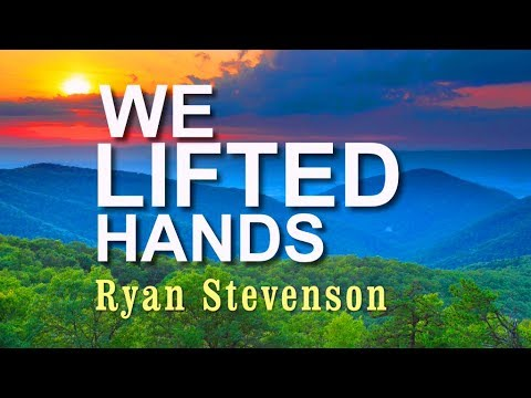with-lifted-hands---ryan-stevenson-[with-lyrics]
