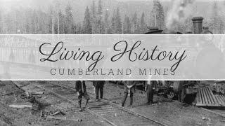 Living History: Cumberland Mines