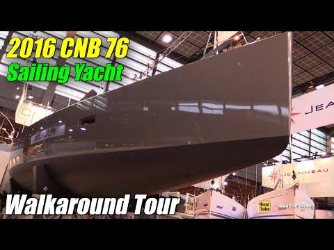 2016 CNB 76 Sailing Yacht - Hull, Deck and Interior Walkaround - 2015 Salon Nautique de Paris