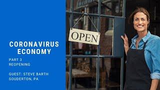 Coronavirus Economy Part 3: Reopening