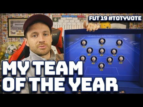 MY TEAM OF THE YEAR! - #TOTYVOTE - FIFA 19 ULTIMATE TEAM