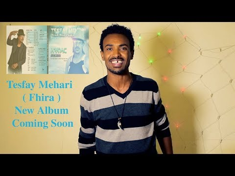 Ella TV  Tesfay Mehari  Fihira   New album  Coming Soon On Ella Records