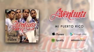Aventura - Mi Puerto Rico