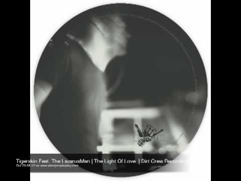 Tigerskin Feat. The LazarusMan | The Light Of Love  | Dirt Crew Recordings