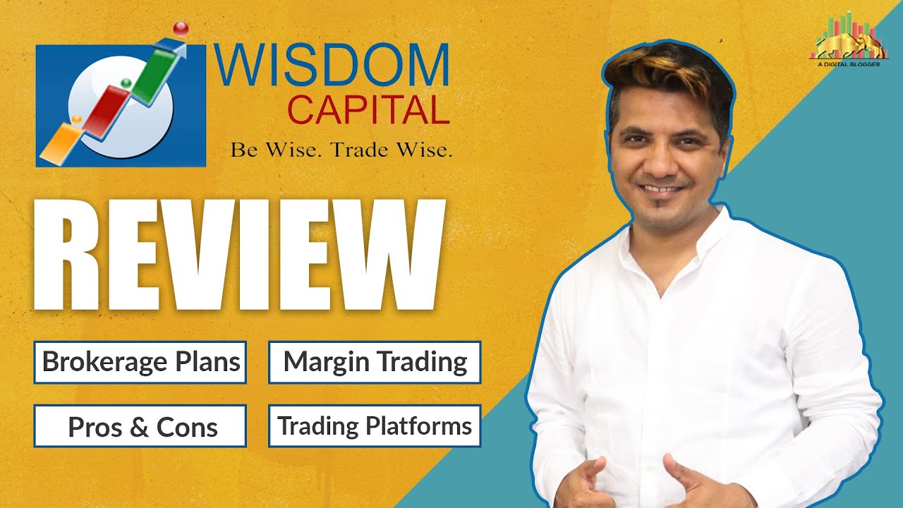 Wisdom Capital Review   Trading Platform, Margin, Account Opening, Brokerage Plans