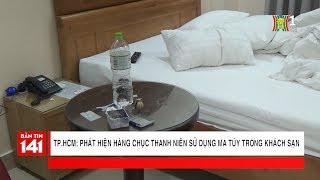BẢN TIN 141 | 12.02.2018 | Hàng chục thanh niên sử dụng ma túy trong khách sạn Victory - TPHCM