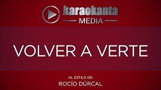 Karaokanta - Rocío Dúrcal - Volver a verte